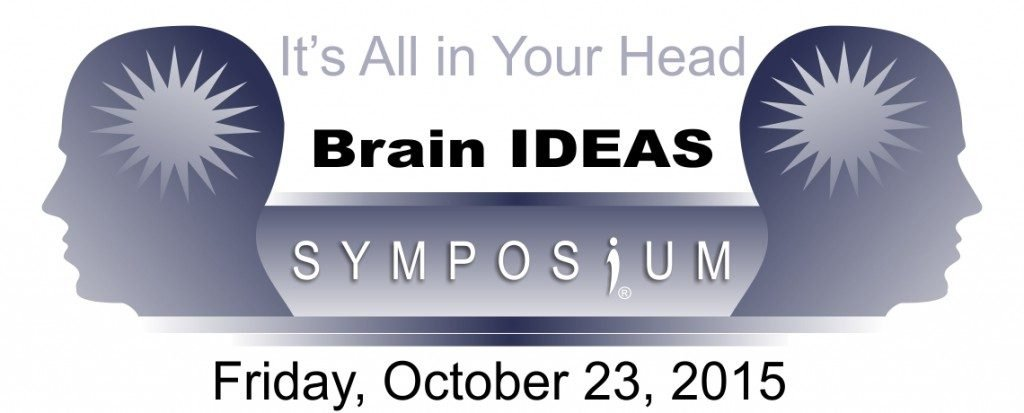 2015 Brain IDEAS Symposium October 23 2015 Invisible Disabilities