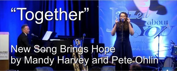 Together - New Song Brings Hope by Mandy Harvey and Pete Ohlin - Invisible Disabilities Association - Invisible No More