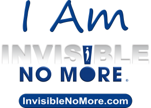 2018 I Am Invisible No More Campaign