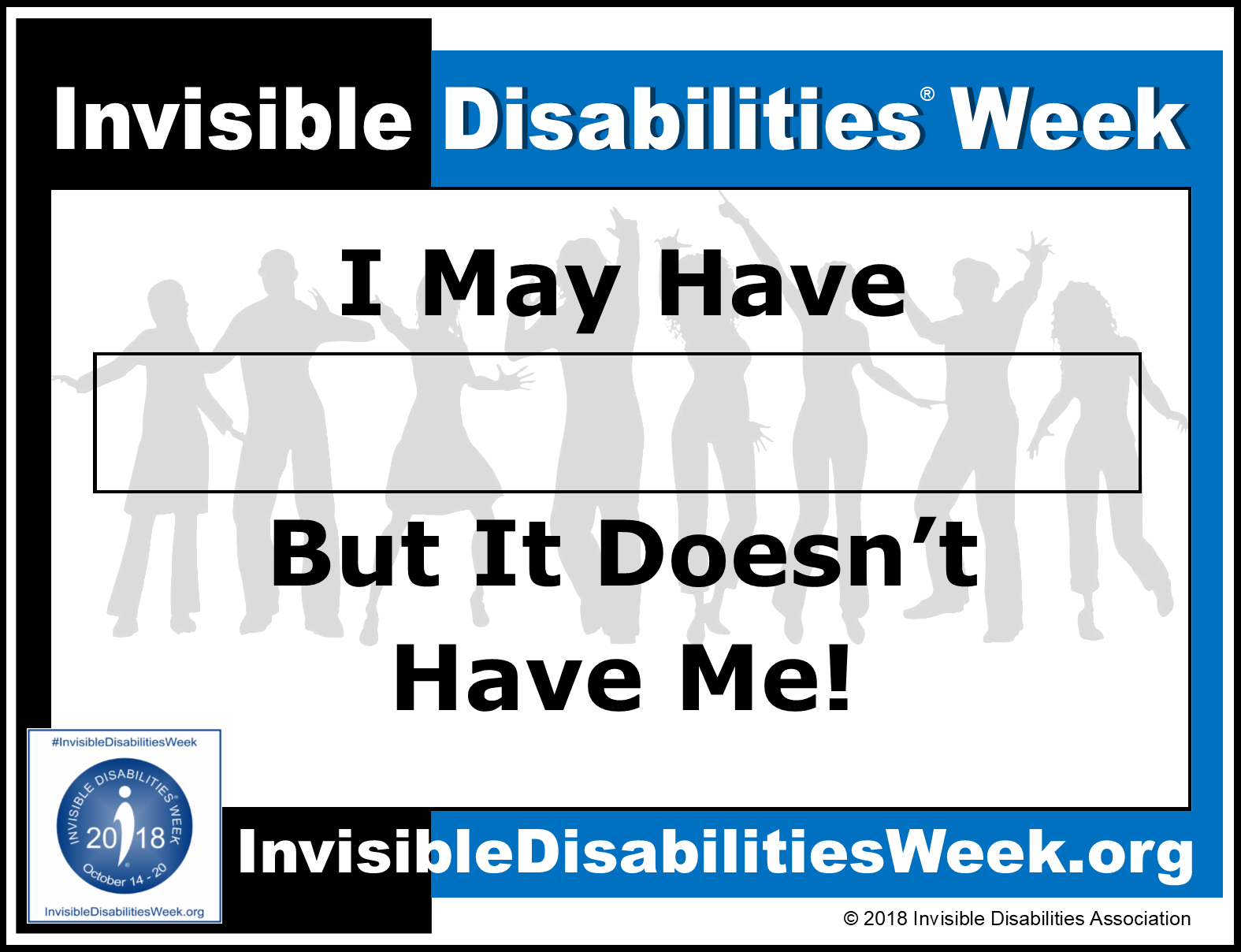 2018 Invisible Disabilities Week But It Doesn't Have Me Sign