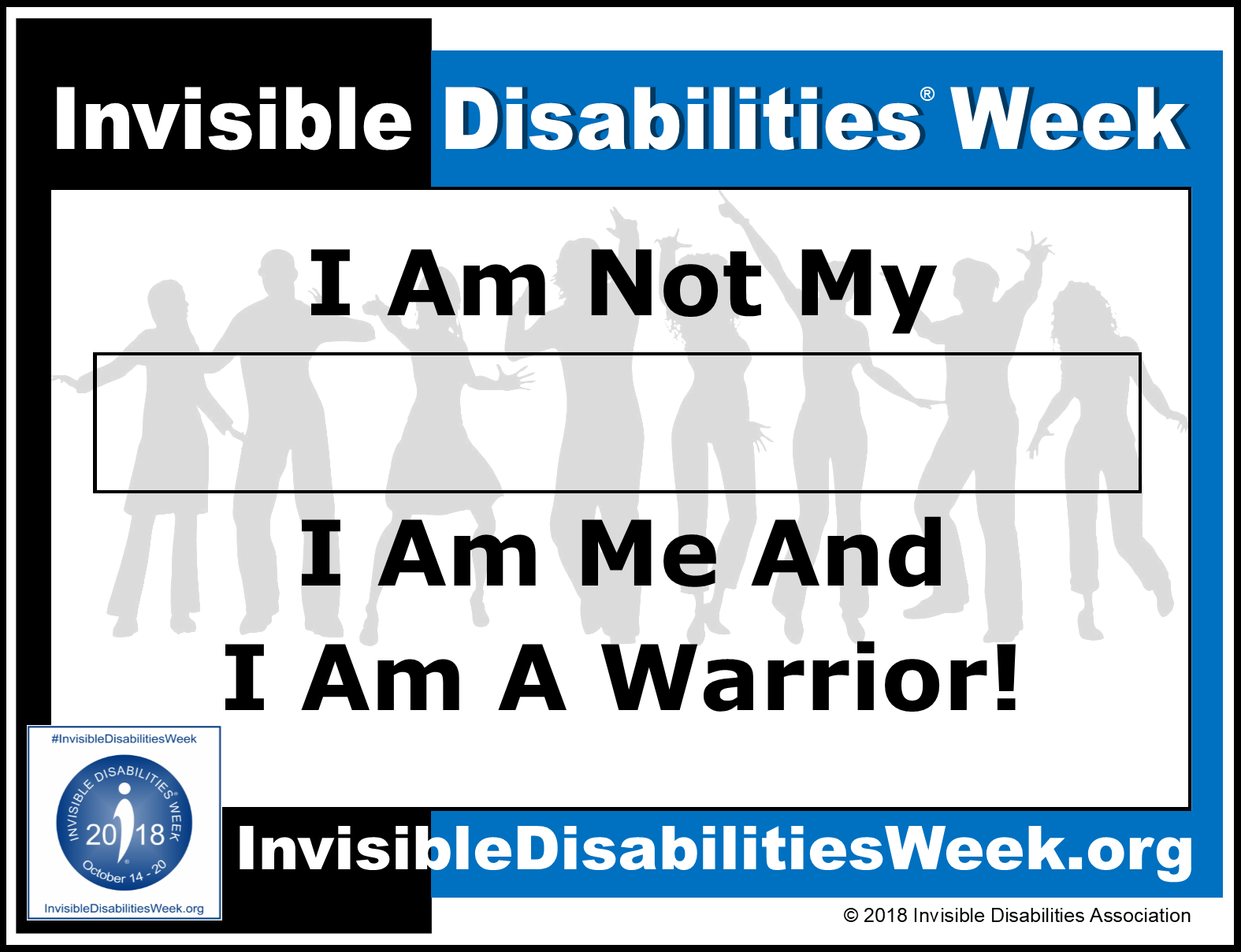 2018 Invisible Disabilities Week I Am Me I Am A Warrior Sign