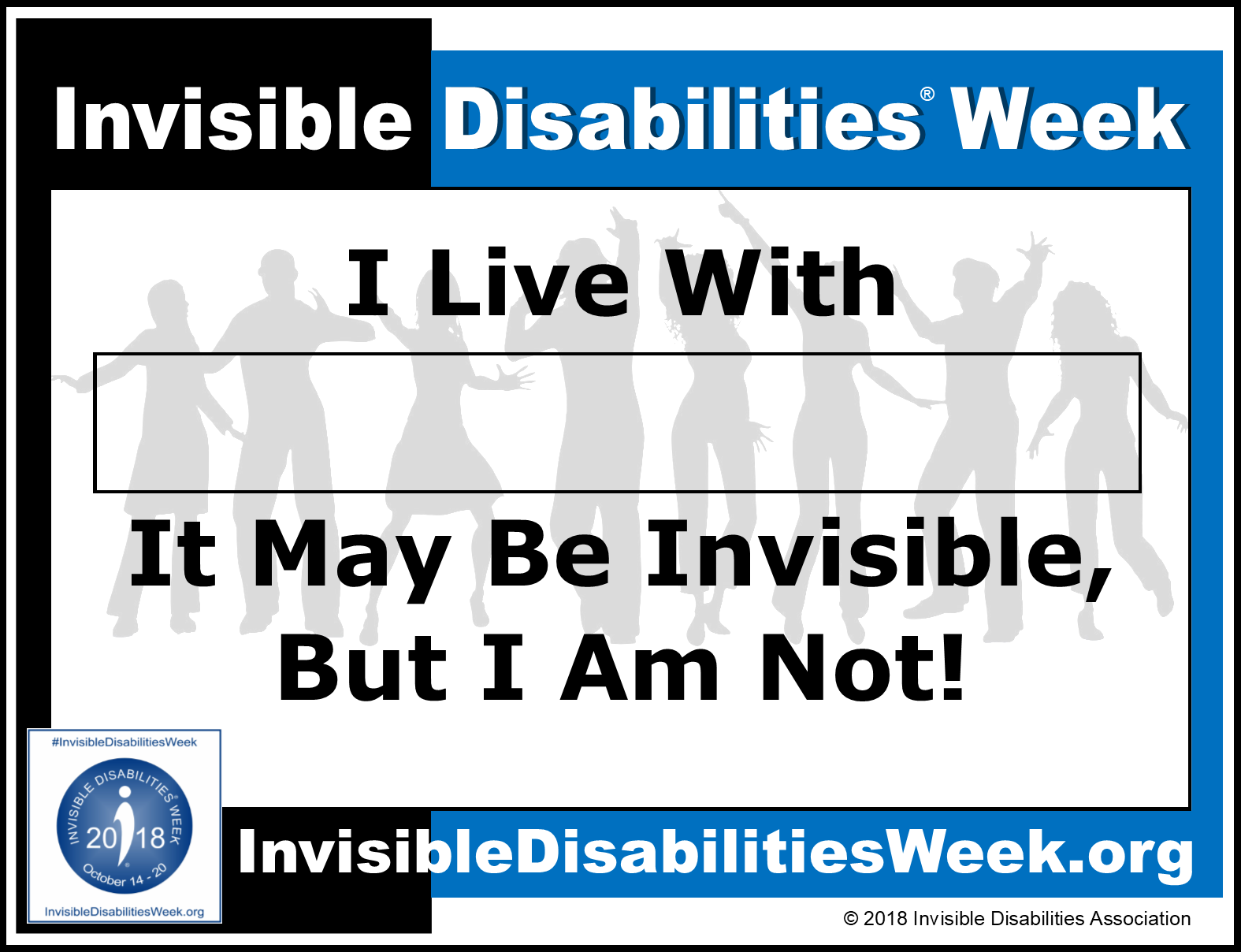 2018 Invisible Disabilities Week I Am Not Invisible Sign