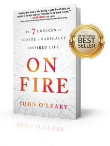 On Fire The 7 Choices to Ignite a Radically Inspired Life by John O'Leary 2019 Inspiration Award - Invisible Disabilities Association