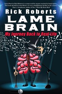 Lame Brain by Rick Roberts - 2019 Invisible No More Perseverance Award - Invisible Disabilities Association