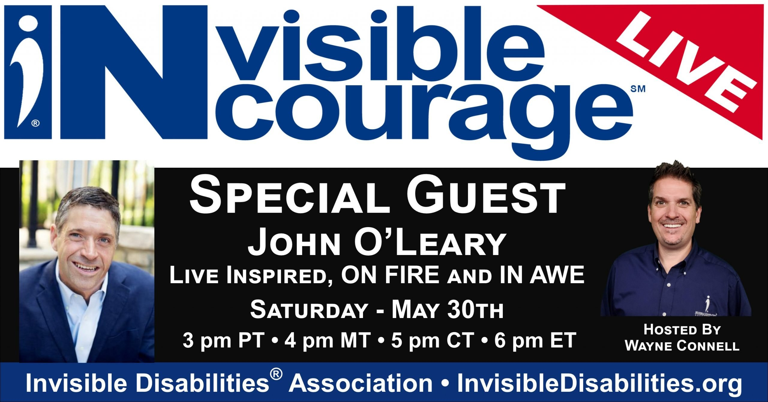 InVisible Encourage Live with John O'Leary - Live Inspired, On Fire and In Awe - Invisible Disabilities Association