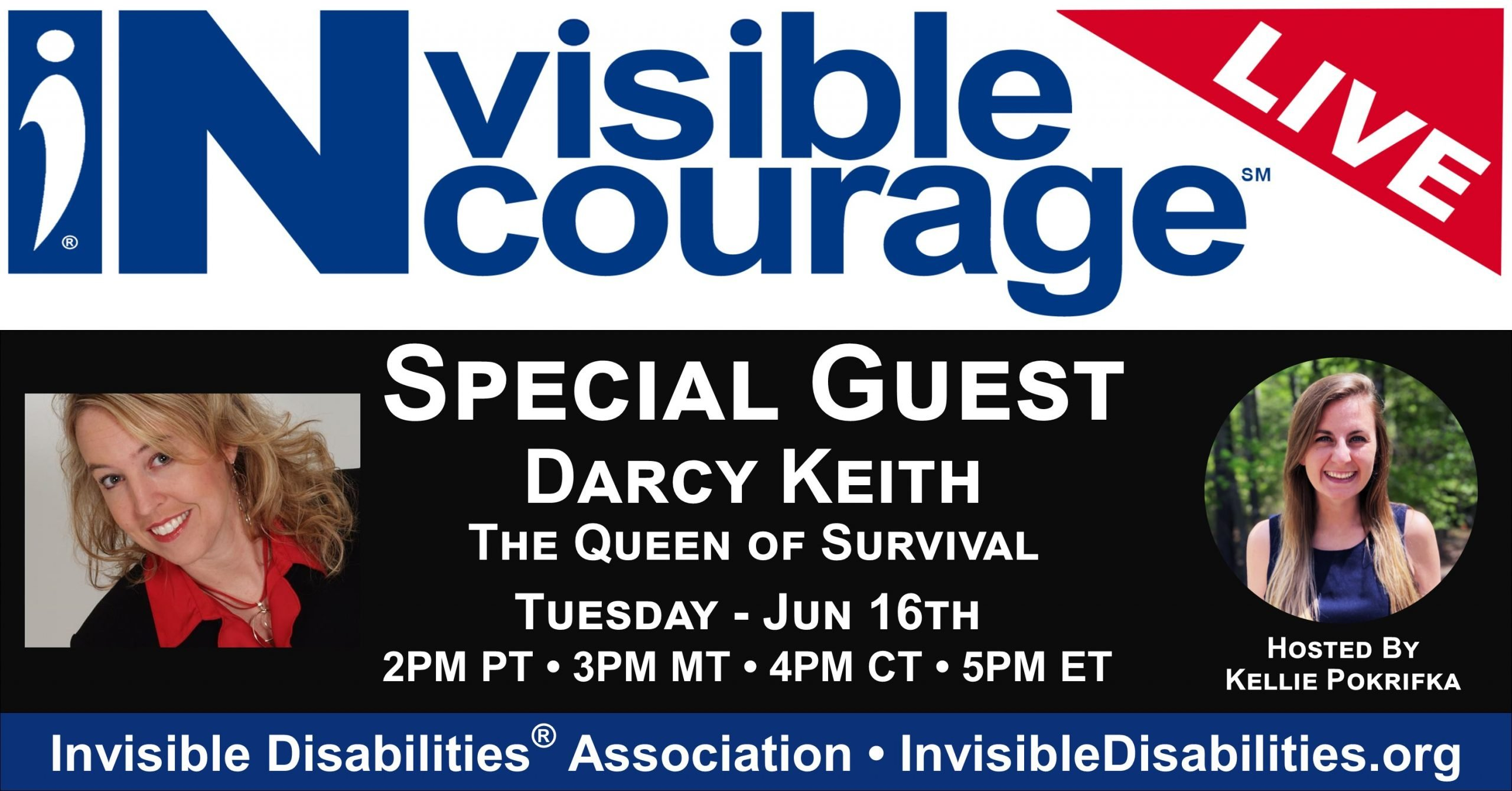 InVisible InCourage Live with Darcy Keith - The Queen of Survival - Invisible Disabilities Association