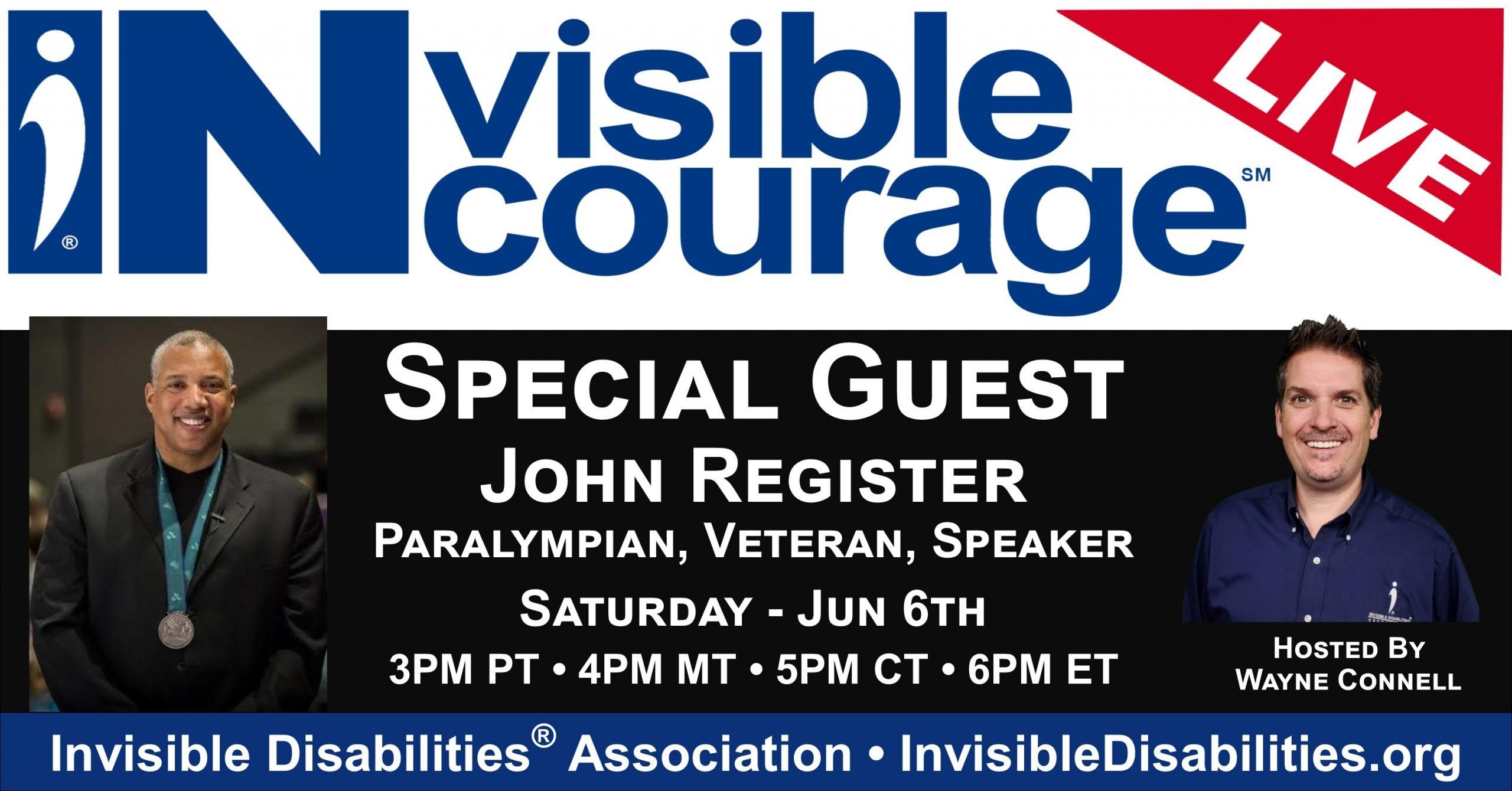 InVisible InCourage Live with John Register, Paralympian, Speaker , Author, Veteran - Invisible Disabilities Association
