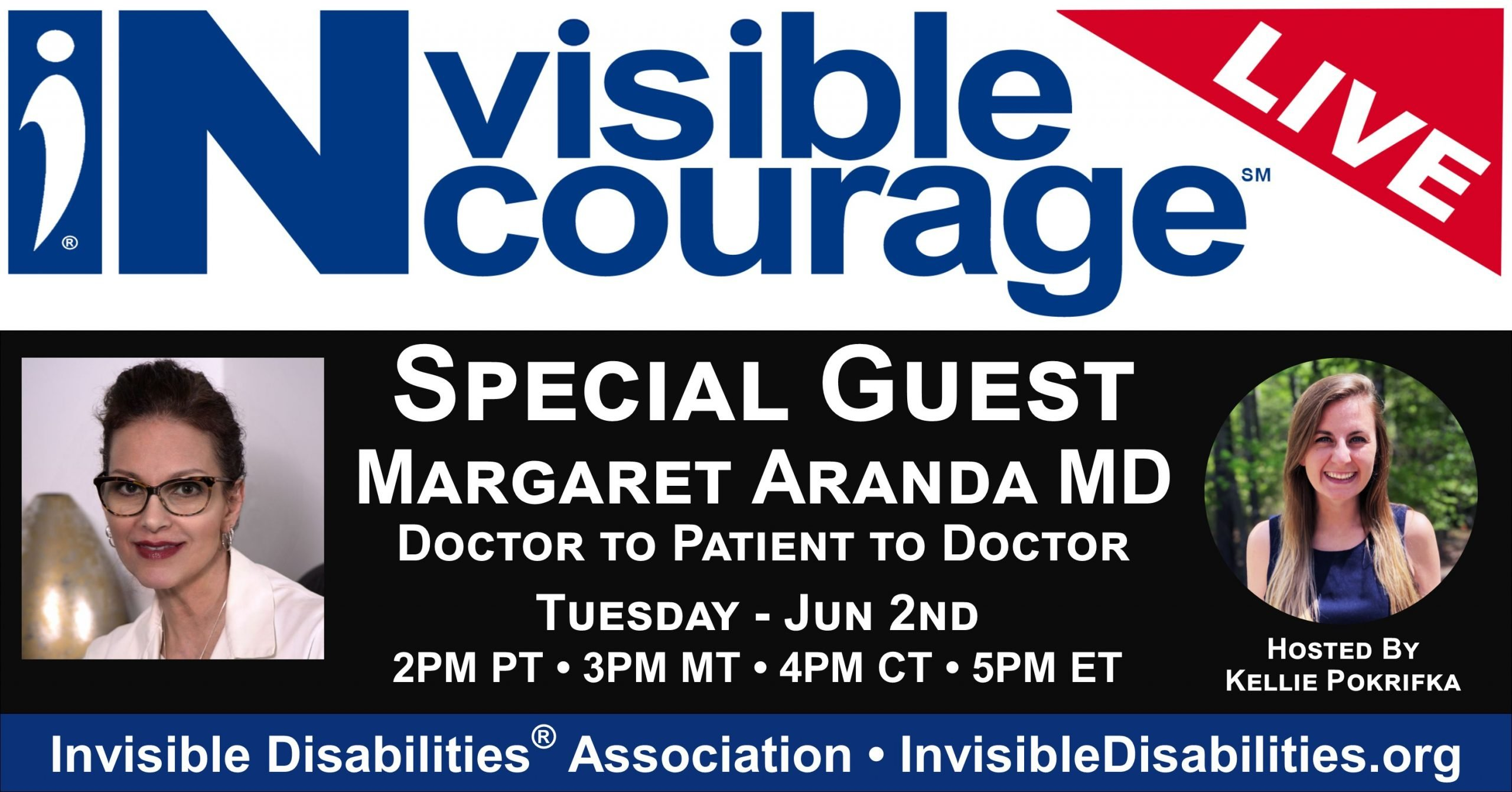 InVisible InCourage Live with Margaret Aranda MD PhD - Doctor turned Patient turned Doctor - Invisible Disabilities Association