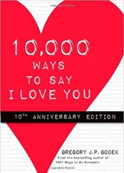 10,000 Ways to Say I Love You by Greg Godek - Love IDEAS Summit - Invisible Disabilities Association