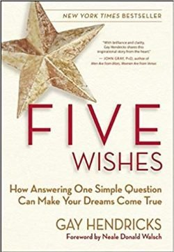 Five Wishes - Gay Hendricks- Love IDEAS Summit - Invisible Disabilities Association