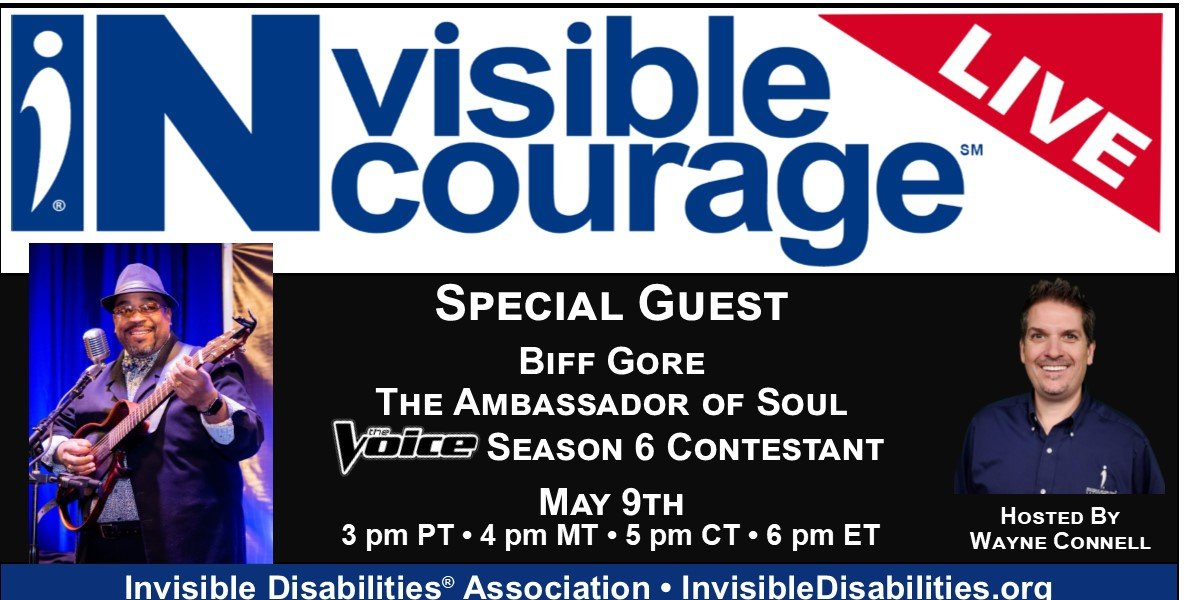 InVisible InCourage Live with Biff Gore - Invisible Disabilities Association