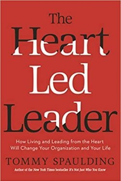 The Heart-Led Leader by Tommy Spaulding - Love IDEAS Summit – Invisible Disabilities Association