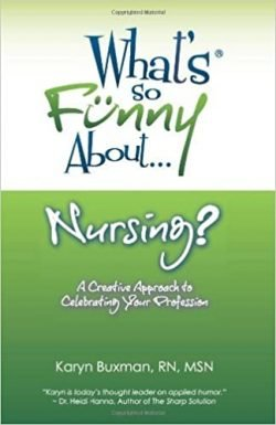 What's So Funny About... Nursing by Karyn Buxman - Love IDEAS Summit - Invisible Disabilities Association