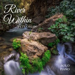 River Within Solo Piano Album - Pete Ohlin - Love IDEAS Summit - Invisible Disabilities Association