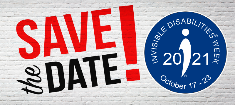 Invisible Disabilities Week 2021 - October 17 thru 23 - Save the Date